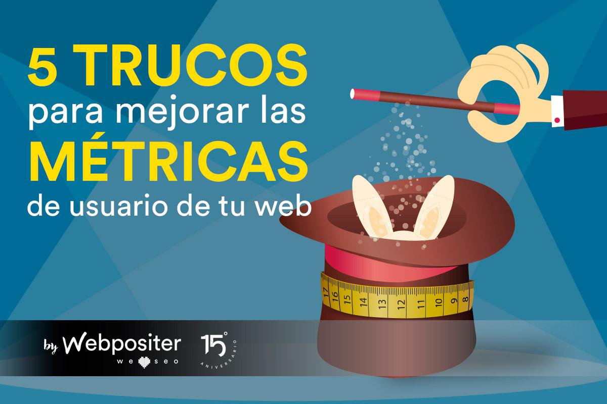 Trucos para mejorar las métricas de usuario de tu web