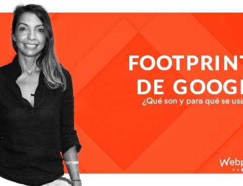 ¿Qué son los footprints de Google y cómo se usan?