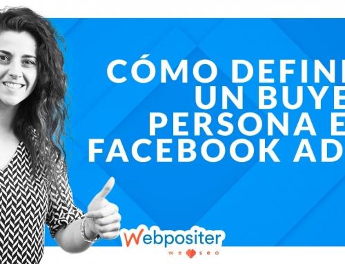 Cómo definir a tu buyer persona en Facebook Ads para hacer tu publicidad el doble de efectiva