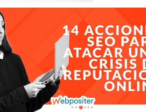 14 acciones SEO para atacar una crisis de reputación online y retirar resultados negativos de tu negocio en Google
