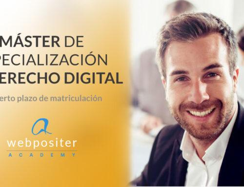 ¿Abogados a la vista? Webpositer Academy lanza el Máster de Especialización en Derecho Digital que lleváis tiempo buscando