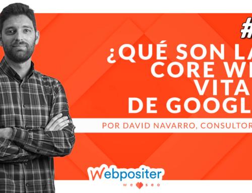 ¿Qué son las <em>Core Web Vitals</em> de Google y por qué tu web necesita dominar estas métricas para mejorar su posicionamiento SEO?